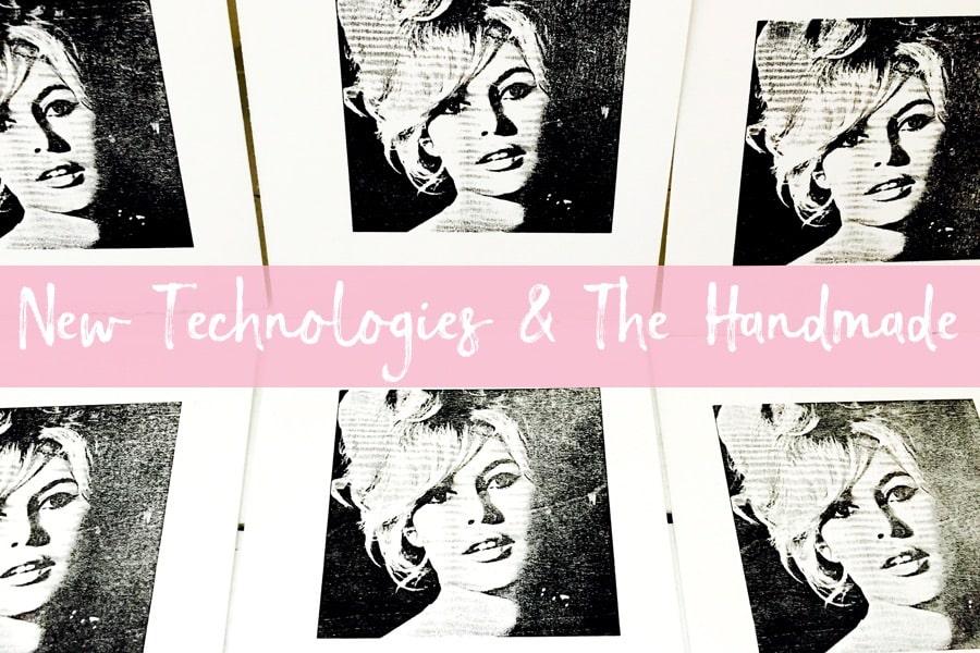 New Technologies & The Handmade