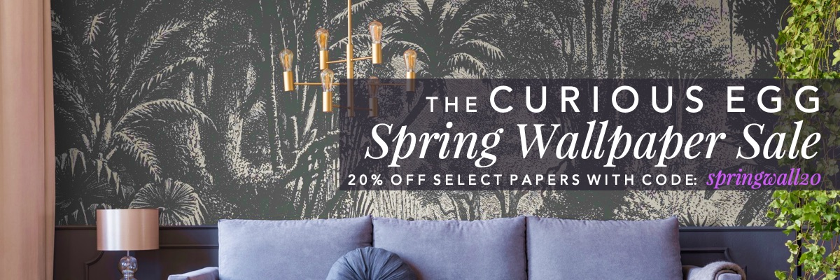 The Curious Egg Spring Wallpaper Sale. Save 20% off Selected Papers with Code springwall20